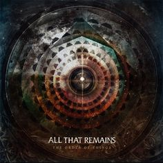 Review: All That Remains - The Order Of Things [Album] - #AltSounds