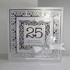 I got a new Sue Wilsons designs Die from Creative Expressions, New York Times Square and I'm really impressed with how well they cut here it is used for a Silver Anniversary Card - also using a Spellbinders Grand Square Die and Memory Box Numbers - Wedding Aniversary, 25th Wedding Anniversary, Silver Anniversary, Wedding Shower Cards, Wedding Cards, Pretty Cards, Love Cards, Romantic Cards, Spellbinders Cards