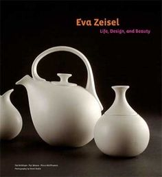 Eva Zeisel Life, Design, and Beauty by Chronicle Books