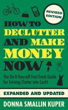 Forget about having a yard sale. There are much easier ways to turn clutter into cash - if you know where to look. Say you want to sell your cell phone...