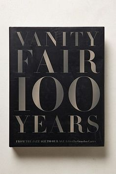 Have always wanted a classic fashion look book for my coffee table--Vanity Fair 100 Years