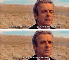 True words of wisdom from the Twelfth Doctor.