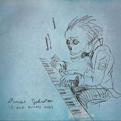Daniel Johnston - Is And Always Was (CD, Album) at Discogs