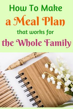 How to make a meal plan that is easy, doable, and works for your whole family. Tip number 3 is awesome!