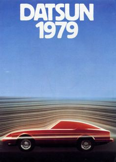 Datsun: a fine year! Datsun sold more and I was born. Advertising And Promotion, Car Advertising, Classic Japanese Cars, Classic Cars, Vintage Advertisements, Vintage Ads, Datsun Car, Nissan Z Cars, Moonage Daydream