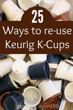 Reduce waste! 25 crafty and creative ways to re-use your Keurig's k-cups in your home, garden, craft-room, classroom and playroom.