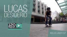 Lucas Desiderio 120Frames - Nollie Laser Flip