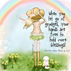 When you let go of grudges, your heart is free to hold more blessings! ~ Princess Sassy Pants & Co