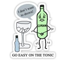 Go easy on the tonic - sticker for a gin lover.  Funny!  From LyricalSixties