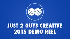 2015 Demo Reel | Just 2 Guys Creative