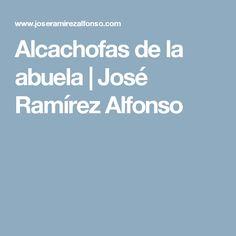 Alcachofas de la abuela | José Ramírez Alfonso