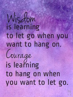 What if I don't know if I want to hang on or let go? Then I just have way too much wirage on my hands.