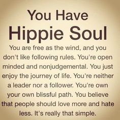 We all love hippie sayings, isn't it? Their vibe is so amazing and accepting. Here is the Best Collections of Hippie Quotes about Life, Love and Happiness. The Words, Quotes To Live By, Me Quotes, Peace And Love Quotes, Hippie Peace, Hippie Love, Hippie Vibes, Hippie Chick, How To Be Hippie