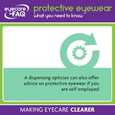 Are your self-employed? Ask your optician for advice on protective eyewear