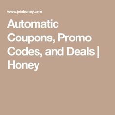 Automatic Coupons, Promo Codes, and Deals | Honey