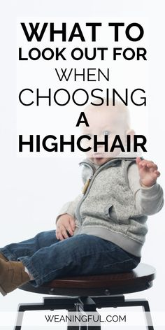 Introducing solids to your little one? Find out what you should look for to find the best highchair for your weaning journey. #blw #babyledweaning #startingsolids