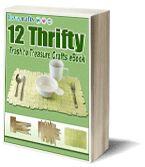 """12 Thrifty Trash to Treasure Crafts"" free eBook"