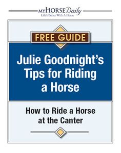 Tips for Riding a Horse at the Canter - Tackle the canter with Julie Goodnight Horse Training Tips, Horse Tips, My Horse, Horse Riding, Horses And Dogs, Show Horses, Horse Information, All About Horses, Horse Care