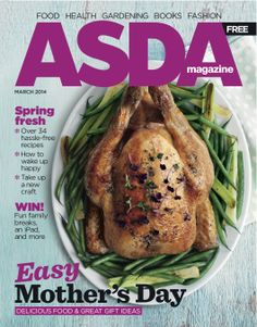 Asda Magazine - March 2014 Easy Mother's Day ● Spring fresh ● Over 34 hassle-free recipes ● How to wake up happy ● Take up a new craft Midweek Meals, New Crafts, Asda, Free Food, March 2014, A Food, Healthy Recipes, Free Recipes, Yummy Food