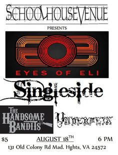 This is a flyer made up for a Schoolhouse show, featuring Undermein, The Handsome Bandits, Singleside, and Eyes of Eli!