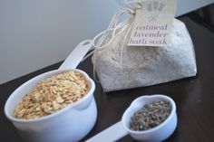 DIY Colloidal Oatmeal Lavender Bath Soak -  4 cups oats, 3 tablespoons dried lavender buds, 1 cup baking soda
