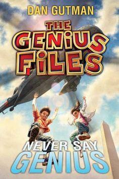 The Genius Files #2: Never Say Genius by Dan Gutman