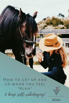 "How to get up and go when you feel ""blah"" & keep self-sabotaging! >> Confident Rider - mindset, movement and nervous system awareness for equestrians Feeling Blah, How Are You Feeling, Get Up, How To Get, Horseback Riding Lessons, Emotional Resilience, Horse Riding Tips, Horse Grooming, Horse Care"
