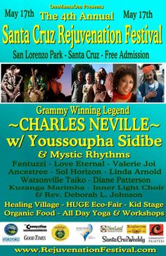 Santa Cruz, CA The 4th Annual Santa Cruz Rejuvenation Festival offers great family entertainment with live music, drumming, dance performances, and kids' activities, plus sustainable living information, free yog… Click flyer for more >>