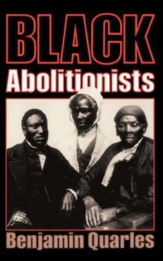 Black Abolitionist by Benjamin Quarles.