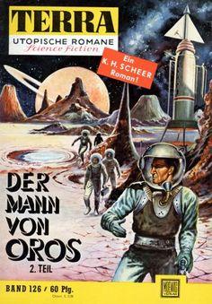 Terra SF 126 Der Mann von Oros 2.Teil   Karl Herbert Scheer  Titelbild 1. Auflage:  Johnny Bruck