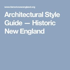 Architectural Style Guide — Historic New England