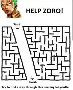 I almost think Zoro would do better in an impossibly complicated maze.