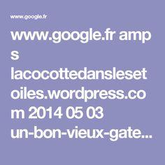 www.google.fr amp s lacocottedanslesetoiles.wordpress.com 2014 05 03 un-bon-vieux-gateau-danniversaire-au-chocolat amp