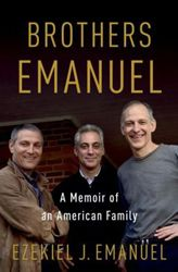 The story of the Emanuel brothers (Rahm, Chicago mayor and former White House advisor; Ezekiel, renowned bio-ethicist; and Ari, leading Hollywood talent agent) provides an extraordinary lens on Jewish-American life in the second half of the twentieth century.