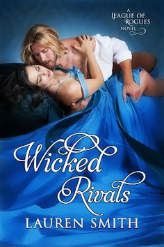 Toot's Book Reviews: Spotlight, Teasers & Giveaway: Wicked Rivals (The League of Rogues #4) by Lauren Smith