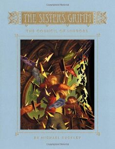 """""""The Council of Mirrors (The Sisters Grimm, Book 9)"""" by Michael Buckley"""