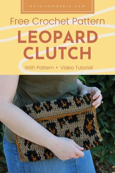 Get ready to show off your wild side with the Leopard Clutch, the latest free tapestry crochet clutch pattern from E'Claire Makery. This free crochet bag pattern is designed for beginners, so that if you're new to tapestry crochet, you can totally make it. It includes a tapestry crochet chart, and a full crochet youtube video tutorial. You'll love making this fun clutch that adds crochet leopard print to your wardrobe! #freecrochetclutch #freecrochetbag #crochetleopard #tapestrycrochet