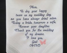 40 words of your choice. Embroidered Wedding handkerchief/ Mother of the Bride gift. Free Gift Box with each handkerchief that you order.
