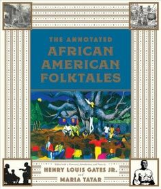 and Maria Tatar have joined forces to compile The Annotated African American Folktales. Tatar recommended some more grea. American Literature, American History, Classic Fairy Tales, Literary Criticism, African Diaspora, Holiday Gift Guide, Nonfiction, Storytelling, Gates