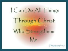 Philippians 4:13 I Can Do All Things Through Christ Who Strengthens Me - TrulyTruly.