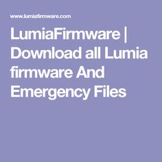 LumiaFirmware | Download all Lumia firmware And Emergency Files