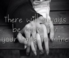 There Will Always Be Room For Your Hand In Mine love love quotes quotes quote beautiful holding hands in love love quote cute love quotes love quotes for her love quotes for him romantic love quotes inspirational love quotes beautiful love quotes Hand Quotes, She Quotes, Couple Quotes, Crush Quotes, Long Distance Love, Love Quotes For Her, Romantic Love Quotes, Qoutes About Love For Him, Romantic Quotes For Girlfriend