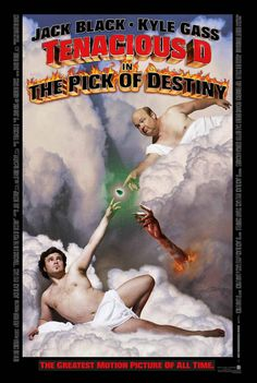 Tenacious D and the Pick of Destiny! Way! Too! Good!