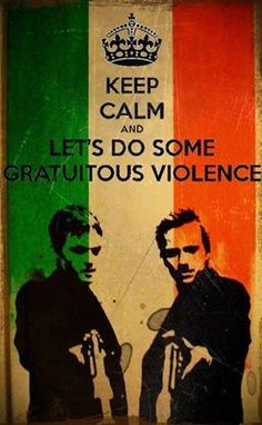 The Boondock Saints...brings a smile to my face just to read the line...