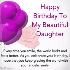 Happy Birthday Wishes For Daughter - Inspirational, Heartwarming & Funny Friendship Birthday Wishes, Birthday Wishes For Mother, Beautiful Birthday Wishes, Birthday Wishes For Boyfriend, Birthday Wishes Messages, Birthday Wishes For Myself, Birthday Wishes Funny, Birthday Greetings, Happy Birthday Quotes For Daughter