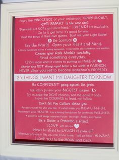 25 things to tell your daughter and its all so true! Love this