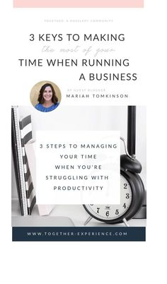 TogetherTogether Experience- 3 Keys to Making the Most of Your Time When Running A Business