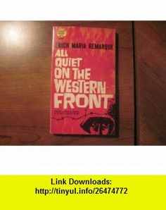 All quiet on the Western front Erich Maria Remarque ,   ,  , ASIN: B0007HG1IG , tutorials , pdf , ebook , torrent , downloads , rapidshare , filesonic , hotfile , megaupload , fileserve