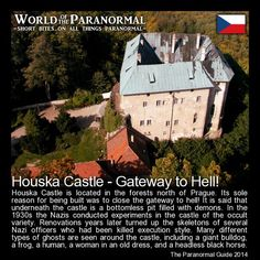 Ouska Castle - Gateway to Hell! Houska Castle is located in the forests north of Prague, Its sole reason for being built was to close the gateway to hell! It is said that underneath the castle is a bottomless pit filled with demons. In the 19305 the Nazis Short Creepy Stories, Spooky Stories, Ghost Stories, Horror Stories, Bizarre Stories, Creepy Facts, Wtf Fun Facts, Creepy Things, Creepy Stuff
