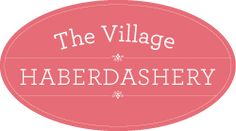 The Village Haberdashery - the most incredible range of patterned and complimentary plain fabric